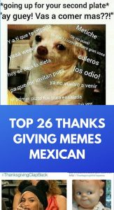 Top 26 Thanks Giving Memes Mexican